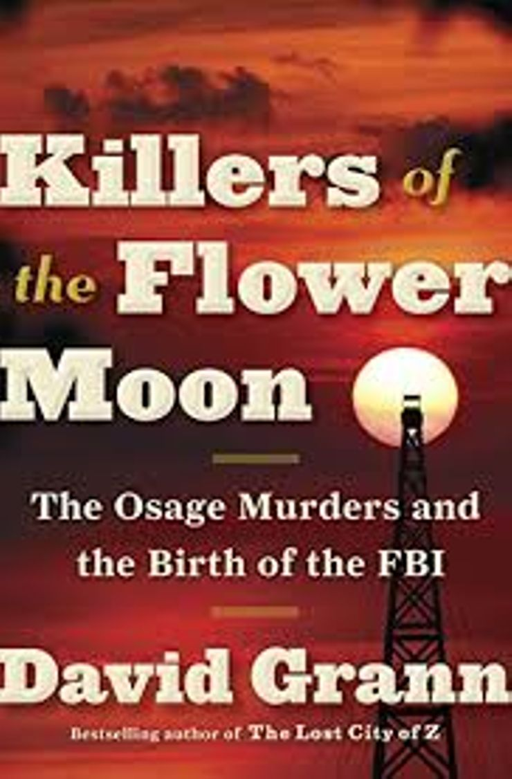 Buy Killers of the Flower Moon: The Osage Murders and the Birth of the FBI at Amazon