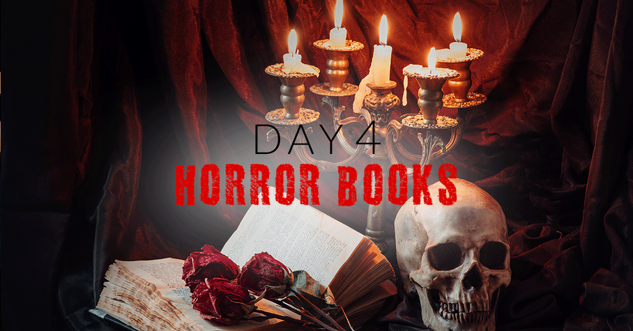 Day 4: Horror Books Too Terrifying to Handle