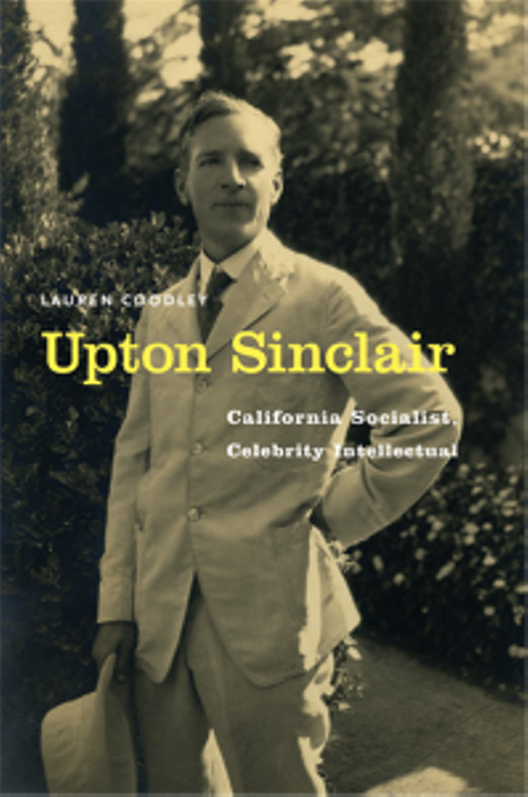Upton Sinclair-California Socialist Celebrity Intellectual