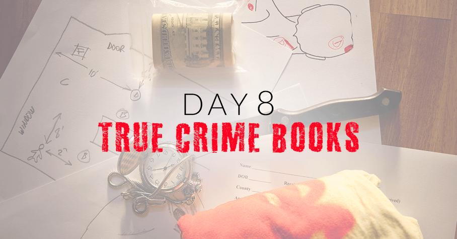Day 8: Chilling True Crime Books