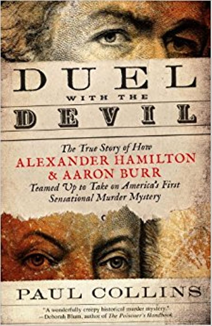 Buy Duel with the Devil: The True Story of How Alexander Hamilton and Aaron Burr Teamed Up to Take on America's First Sensational Murder Mystery at Amazon