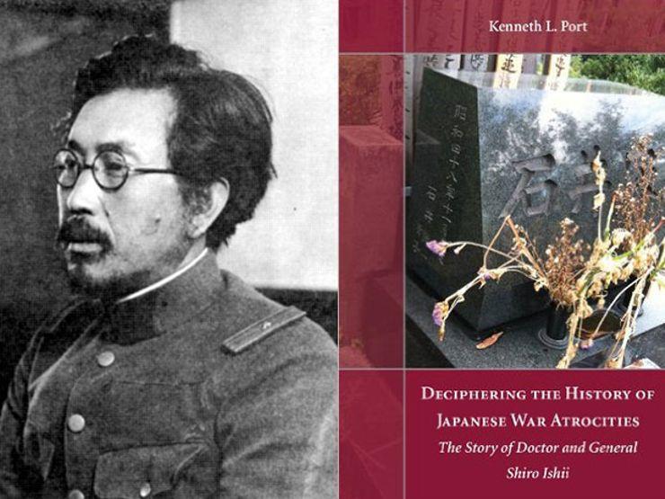 Shiro Ishii and Deciphering the History of Japanese War Atrocities