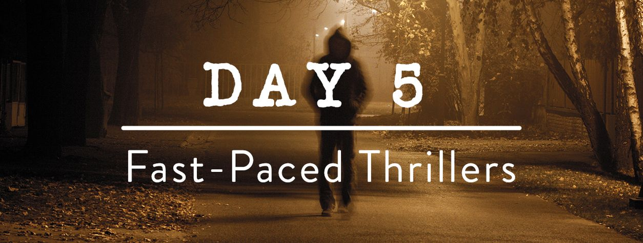 Day 5: Fast-Paced Thrillers