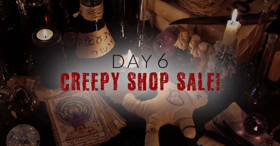 Day 6: A Special Sale at Our Creepy Shop