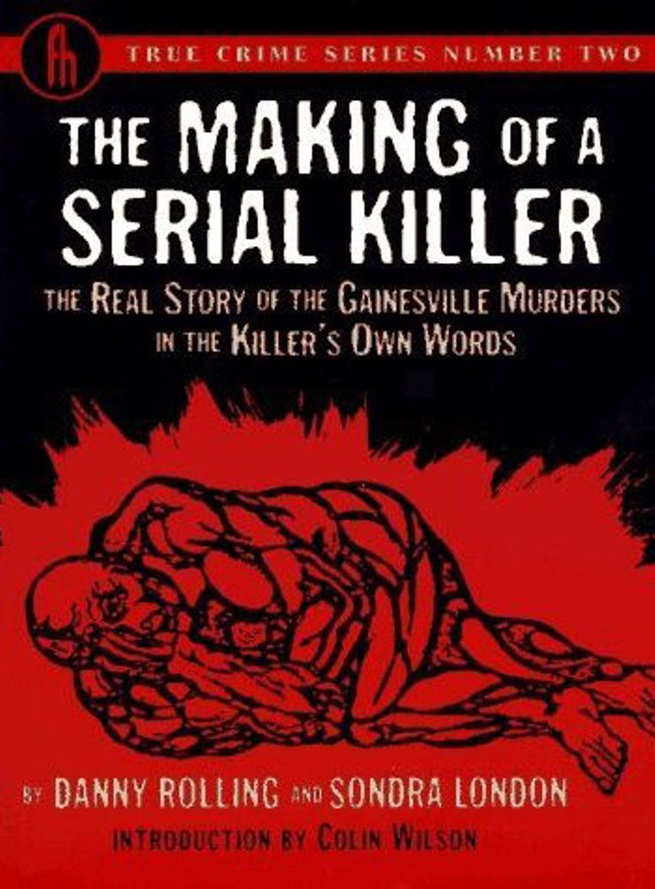 Buy The Making of a Serial Killer: The Real Story of the Gainesville Murders in the Killer's Own Words at Amazon