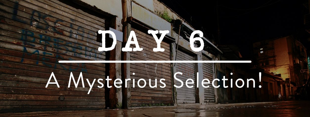 Day 6: A Mysterious Selection