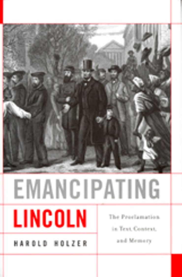 Buy Emancipating Lincoln: The Proclamation in Text, Context, and Memory at Amazon