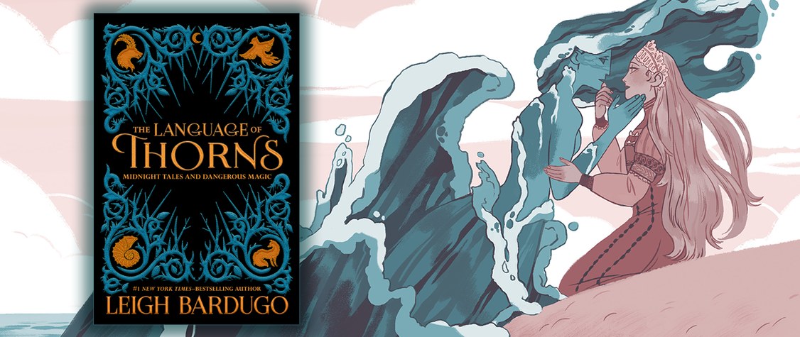 [CLOSED] GIVEAWAY: <em>The Language of Thorns, </em>by Leigh Bardugo