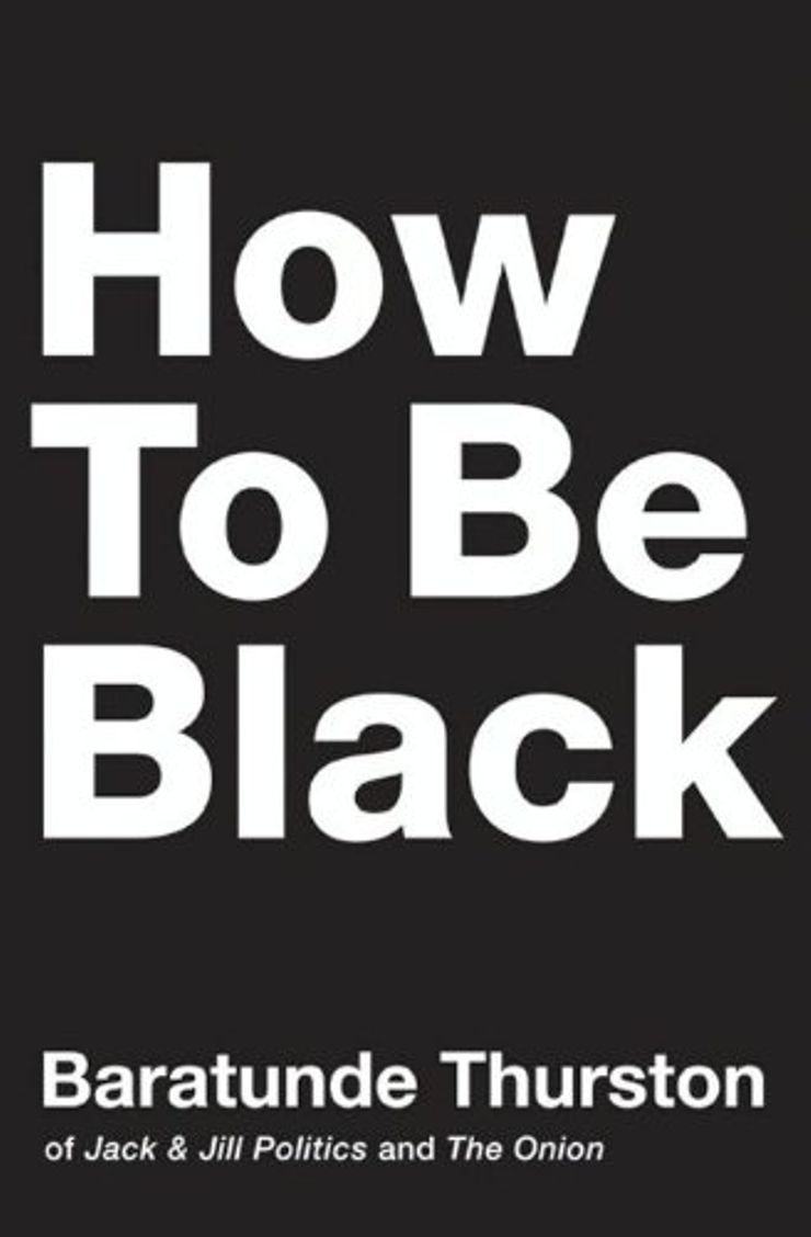 Buy How to Be Black at Amazon