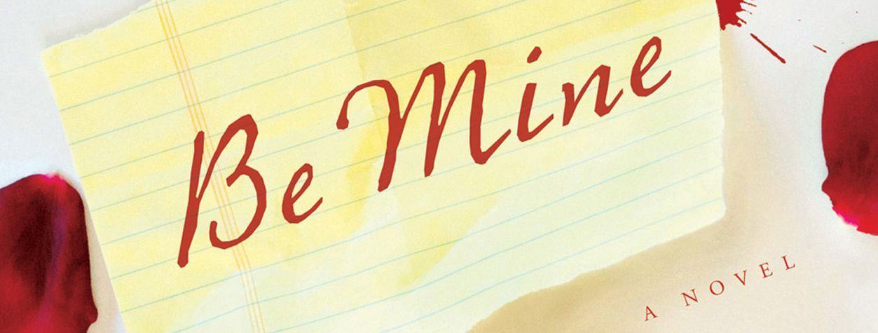 Passion, Secrets, and Lies Collide in <em>Be Mine</em>
