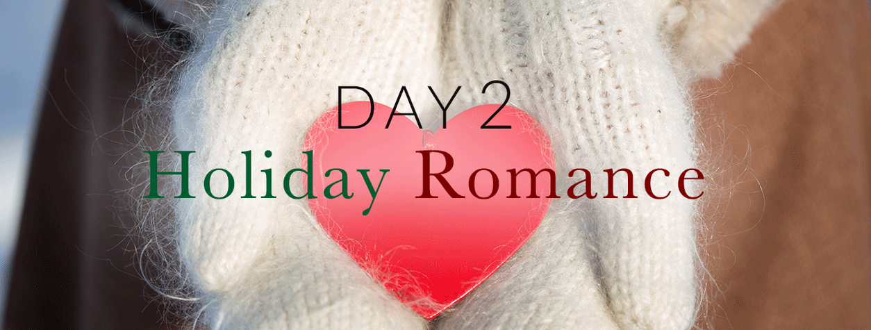 Day 2: Holiday Romance