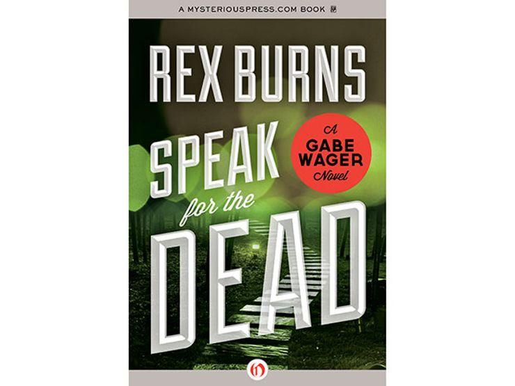 speak for the dead by rex burns