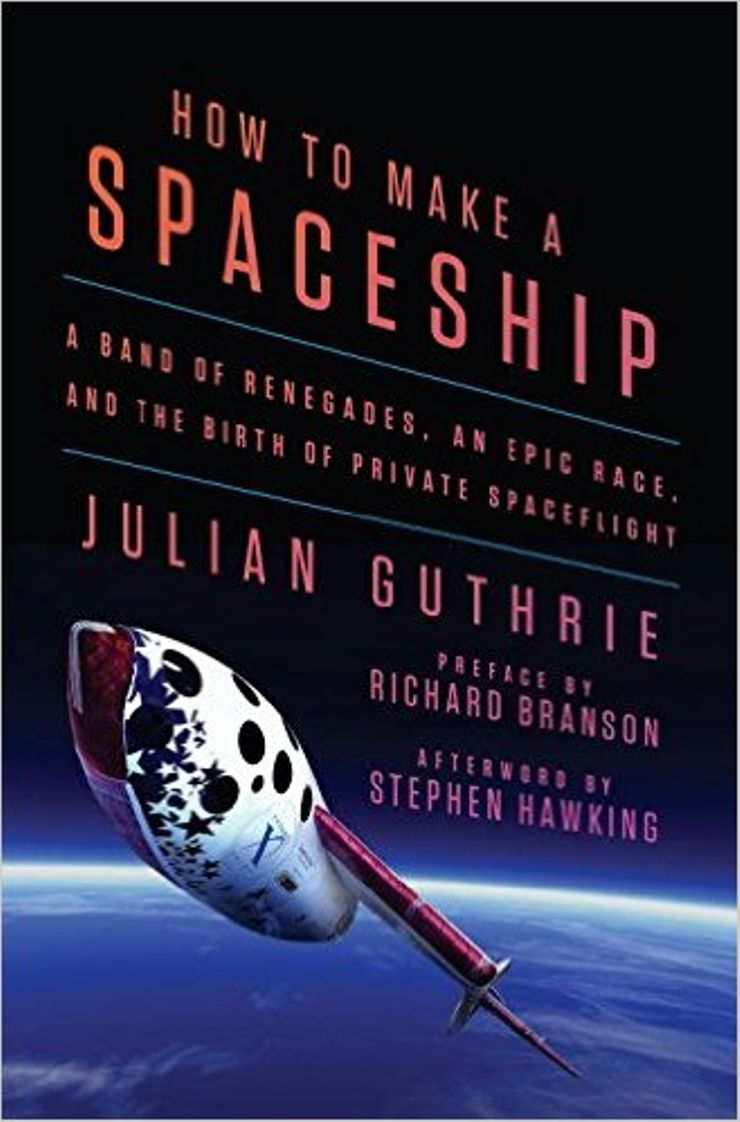 Buy How to Make a Spaceship: A Band of Renegades, an Epic Race, and the Birth of Private Spaceflight at Amazon