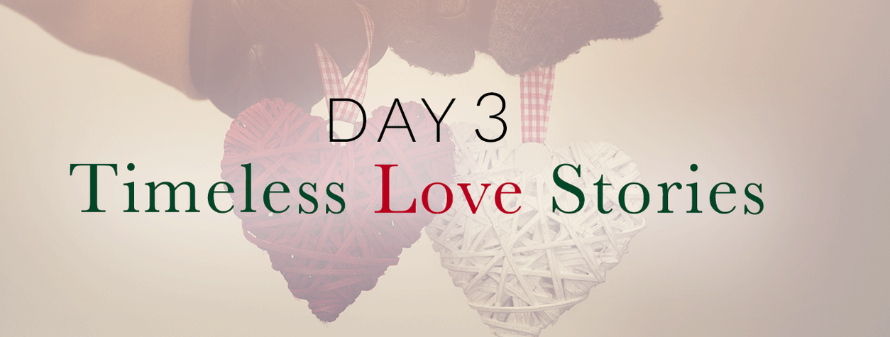 Day 3: Timeless Love Stories
