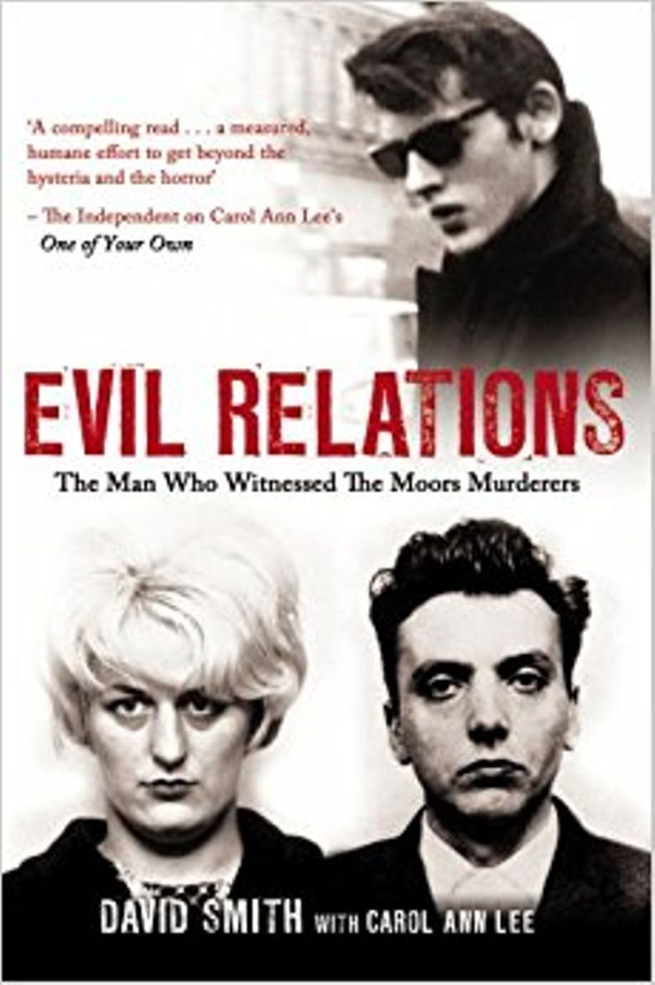 Buy Evil Relations: The Man Who Bore Witness Against the Moors Murderers at Amazon