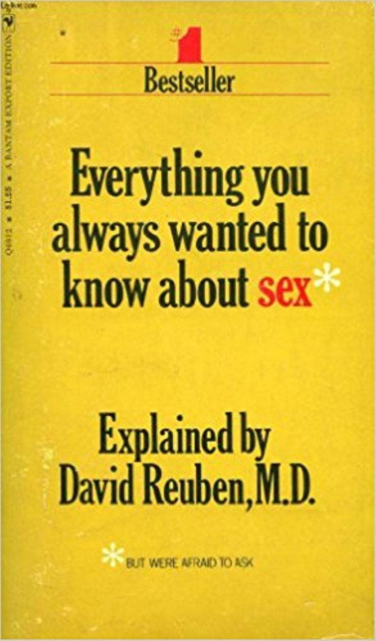 Everything you always wanted to know about sex David Reuben