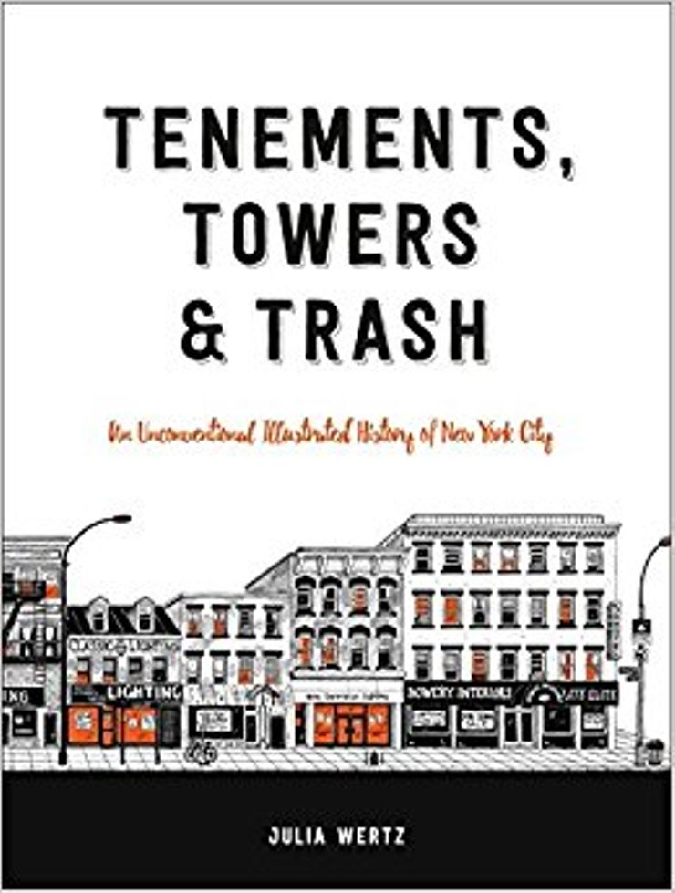 Buy Tenements, Towers & Trash: An Unconventional Illustrated History of New York City  at Amazon