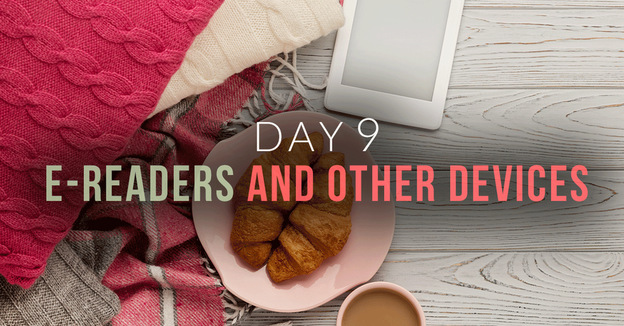 Day 9: E-readers and Other Devices