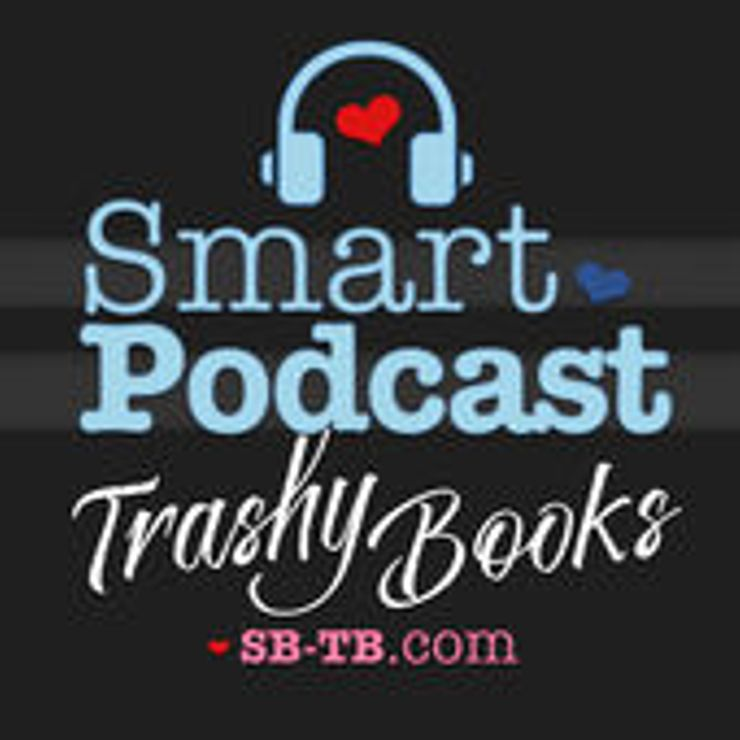 best podcasts romance fans Smart Podcast Trashy Books