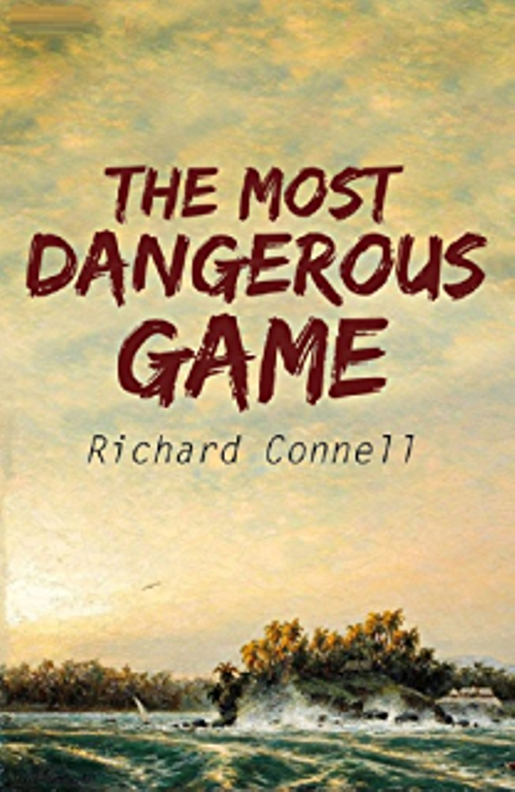 The Most Dangerous Game--Richard Connell (1893-1949)