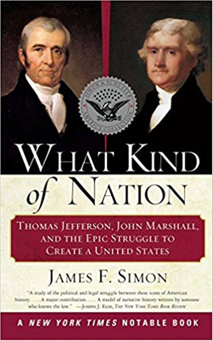 Buy What Kind of Nation: Thomas Jefferson, John Marshall, and the Epic Struggle to Create a United States  at Amazon