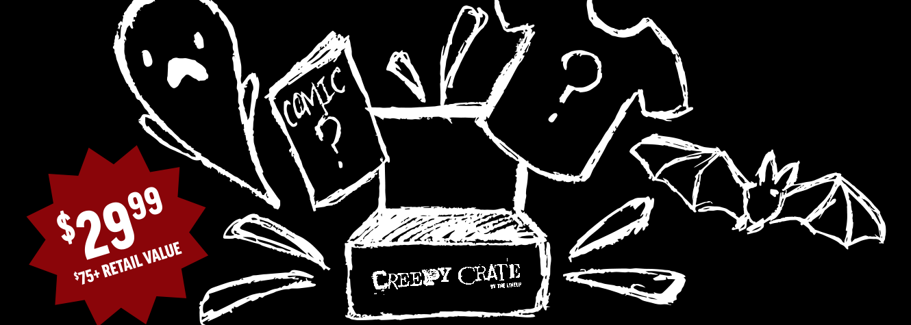 It's Finally October … and Creepy Crate is Bigger Than Ever!