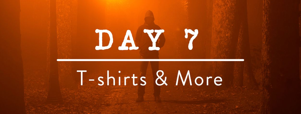 Day 7: T-Shirts & More