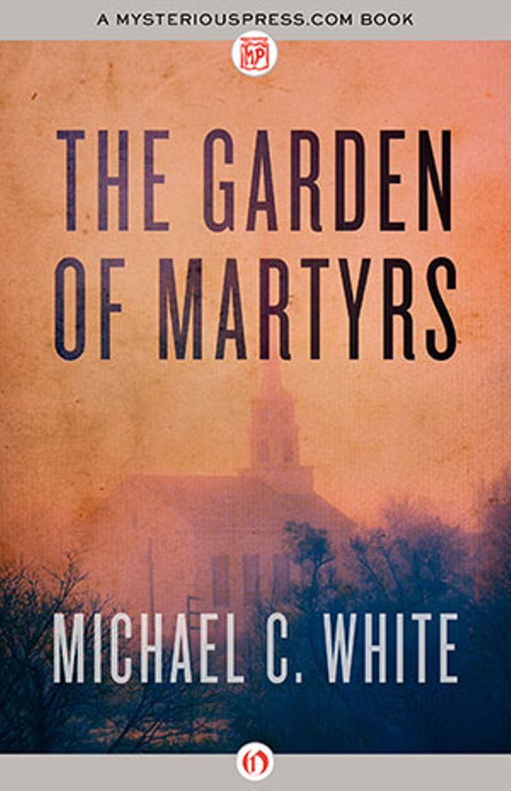 the garden of martyrs, by michael c. white