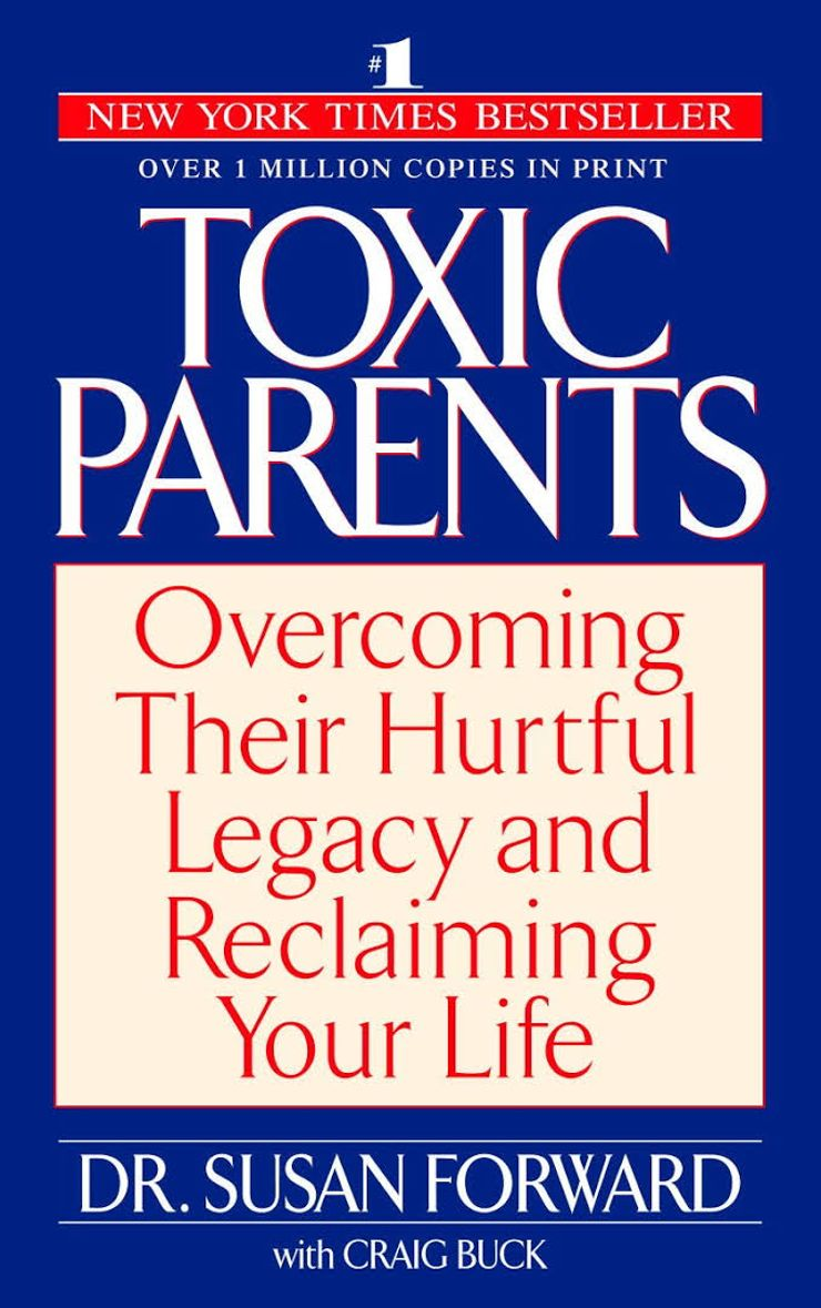 Buy Toxic Parents: Overcoming Their Hurtful Legacy and Reclaiming Your Life at Amazon