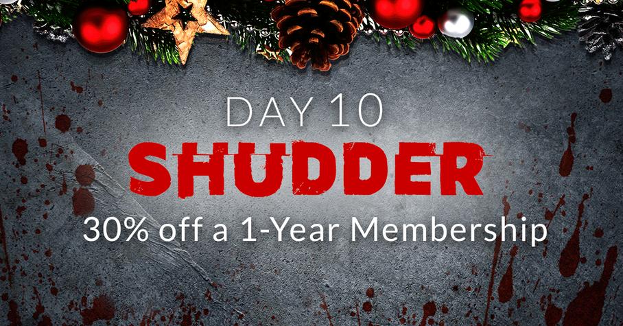 Day 10: 30% off a 1-Year Shudder Membership