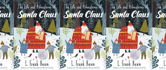 the life and adventures of santa claus l frank baum
