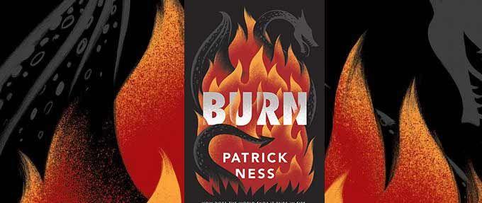 Burn Patrick Ness excerpt