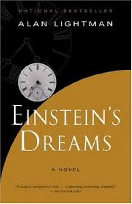 essays on einsteins dreams Lightman's novel einstein's dreams was an international bestseller and has been translated into thirty languages it was runner-up for the 1994 pen new england/boston globe winship award it was runner-up for the 1994 pen new england/boston globe winship award.